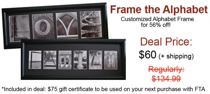 Frame the Alphabet!! Save 56% + receive a $75 Gift