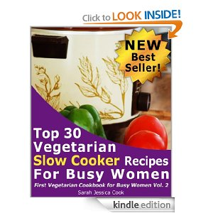 Vegetarian Slow Cooker Recipes Deal Free eBook:  Top 30 Vegetarian Slow Cooker Recipes
