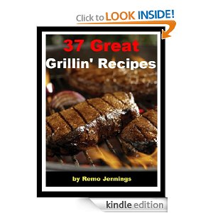 37 Great Grillin Recipes Deal Another Free eBook:  37 Great Grillin Recipes