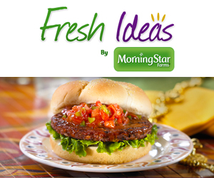 Fresh Ideas Fresh Ideas by MorningStar Farms Panel: Enter to Win Prizes!