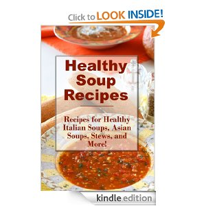Healthy Soup Recipes Free eBook:  Healthy Soup Recipes!